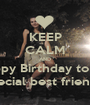 KEEP CALM AND Happy Birthday to the most special best friend,REgina - Personalised Poster A1 size