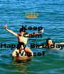 Keep Calm And  Happy Birthday Wassef  - Personalised Poster A1 size
