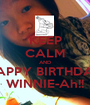 KEEP CALM AND HAPPY BIRTHDAY WINNIE-Ah!! - Personalised Poster A1 size