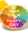 KEEP CALM AND HAPPY DAY - Personalised Poster A1 size