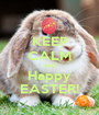KEEP CALM AND Happy EASTER! - Personalised Poster A1 size