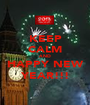 KEEP CALM AND HAPPY NEW YEAR!!! - Personalised Poster A1 size