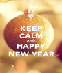 KEEP CALM AND HAPPY NEW YEAR - Personalised Poster A1 size