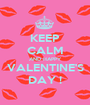 KEEP CALM AND HAPPY VALENTINE'S DAY ! - Personalised Poster A1 size