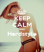 KEEP CALM AND Hardstyle  - Personalised Poster A1 size