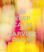 KEEP CALM AND HARVEST PLAY - Personalised Poster A1 size