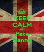 KEEP CALM AND Hate Danny - Personalised Poster A1 size