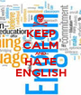 KEEP CALM AND HATE ENGLISH - Personalised Poster A1 size