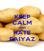 KEEP CALM AND HATE FAIYAZ - Personalised Poster A1 size