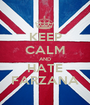 KEEP CALM AND HATE FARZANA - Personalised Poster A1 size