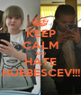 KEEP CALM AND HATE HUEBESCEV!!! - Personalised Poster A1 size