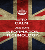 KEEP  CALM  AND HATE INFORMATION TECHNOLOGY - Personalised Poster A1 size