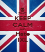 KEEP CALM AND Hate IXL - Personalised Poster A1 size
