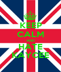 KEEP CALM AND HATE KAYCEE - Personalised Poster A1 size