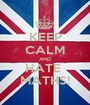 KEEP CALM AND HATE  MATHS! - Personalised Poster A1 size