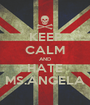 KEEP CALM AND HATE MS.ANGELA - Personalised Poster A1 size