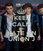 KEEP CALM AND HATE ON UNION J - Personalised Poster A1 size