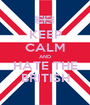 KEEP CALM AND HATE THE BRITISH - Personalised Poster A1 size
