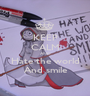 KEEP CALM AND Hate the world And smile - Personalised Poster A1 size