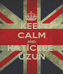 KEEP CALM AND HATİCEEE  UZUN - Personalised Poster A1 size