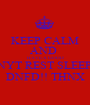 KEEP CALM AND  HAVE A GOOD NYT REST SLEEP DNFD!! THNX - Personalised Poster A1 size