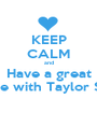 KEEP CALM and Have a great Smile with Taylor Swift - Personalised Poster A1 size