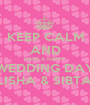 KEEP CALM AND HAVE A HAPPY  WEDDING DAY ALISHA & SIBTAIN - Personalised Poster A1 size