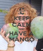 KEEP CALM AND HAVE A MANGO - Personalised Poster A1 size