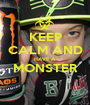 KEEP CALM AND HAVE A MONSTER  - Personalised Poster A1 size