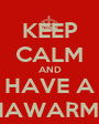 KEEP CALM AND HAVE A SHAWARMA  - Personalised Poster A1 size