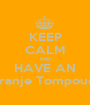 KEEP CALM AND HAVE AN Oranje Tompouce - Personalised Poster A1 size