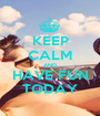 KEEP CALM AND HAVE FUN TODAY - Personalised Poster A1 size