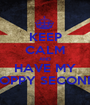 KEEP CALM AND HAVE MY SLOPPY SECONDS! - Personalised Poster A1 size