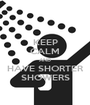 KEEP CALM AND HAVE SHORTER SHOWERS - Personalised Poster A1 size