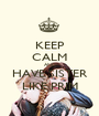 KEEP CALM AND HAVE SISTER LIKE PRIM - Personalised Poster A1 size