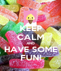 KEEP CALM AND HAVE SOME FUN! - Personalised Poster A1 size