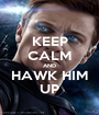 KEEP CALM AND HAWK HIM UP - Personalised Poster A1 size