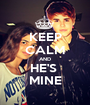 KEEP CALM AND HE'S  MINE - Personalised Poster A1 size