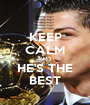 KEEP CALM AND HE'S THE BEST - Personalised Poster A1 size