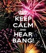 KEEP CALM AND HEAR BANG! - Personalised Poster A1 size