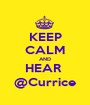 KEEP CALM AND HEAR  @Currice - Personalised Poster A1 size