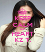 KEEP CALM AND HEART KZ T. - Personalised Poster A1 size