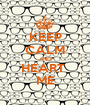 KEEP CALM AND HEART  ME - Personalised Poster A1 size
