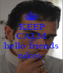 KEEP CALM AND hello friends nikos  - Personalised Poster A1 size