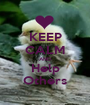 KEEP CALM AND Help Others - Personalised Poster A1 size