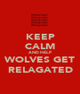 KEEP CALM AND HELP WOLVES GET RELAGATED - Personalised Poster A1 size