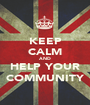 KEEP CALM AND HELP YOUR COMMUNITY - Personalised Poster A1 size