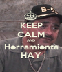 KEEP CALM AND Herramienta HAY - Personalised Poster A1 size