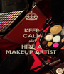 KEEP CALM AND HIRE A MAKEUP ARTIST  - Personalised Poster A1 size