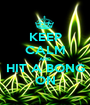KEEP CALM AND HIT A BONG ON - Personalised Poster A1 size